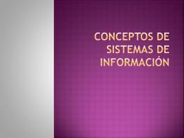 CONCEPTOS DE SISTEMAS DE INFORMACIÓN