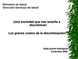 Una sociedad que nos enseña a discriminar, excluir