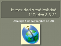 Integridad y radicalidad 1ª Pedro 3.8-22