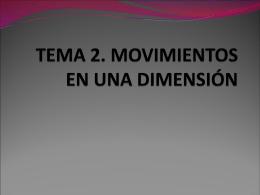 TEMA 2. MOVIMIENTOS EN UNA DIMENSIÓN