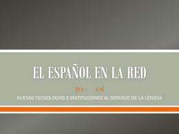 EL ESPAÑOL EN LA RED