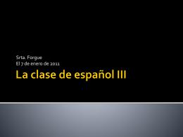 La clase de español III