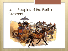 Chapter 4 Section 4 Later Peoples of the Fertile