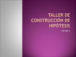 TALLER DE CONSTRUCCIÓN DE HIPÓTESIS