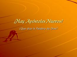 ¿Hay Apóstoles Nuevos?