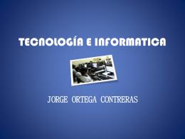 TECNOLOGÍA E INFORMATICA