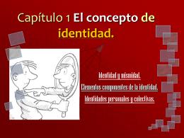 Capítulo 1 El concepto de identidad.