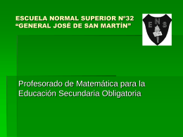 "ESCUELA NORMAL SUPERIOR Nº32 ""GENERAL JOSÉ DE SAN"