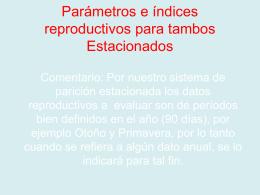 Parámetros e índices reproductivos para tambos de