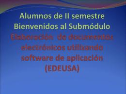 Alumnos de II semestre Bienvenidos al Submódulo