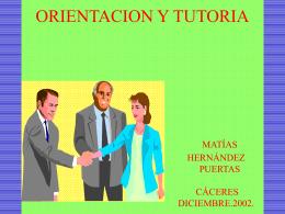 ORIENTACION Y TUTORIA Matías Hernández Puertas.