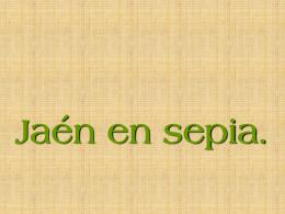 Jaén en sepia - JASP - El blog de Raúl Ordóñez
