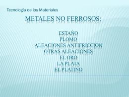 Metales no ferrosos: estaño plomo aleaciones