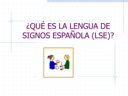 ¿QUÉ ES LA LENGUA DE SIGNOS ESPAÑOLA (LSE)?