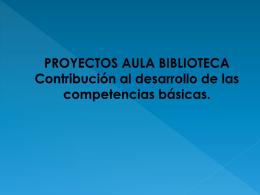 PROYECTOS AULA BIBLIOTECA Contribución al