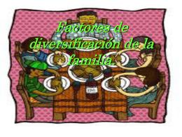 Factores de diversificación de la familia.