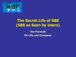 The Secret Life of S88