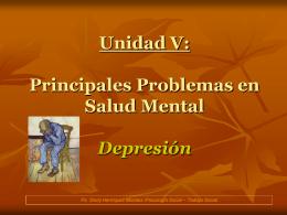 Unidad V: Principales Problemas en Salud Mental