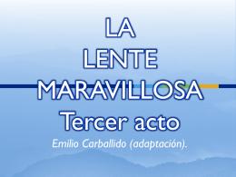 LA LENTE MARAVILLOSA Emilio Carballido