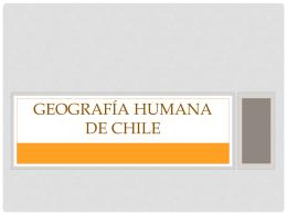 GEOGRAFÍA HUMANA DE CHILE