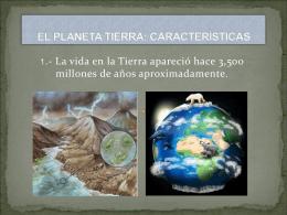 EL PLANETA TIERRA: CARATERÍSTICAS