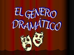 Género Dramático - LICEO CAMILO HENRIQUEZ