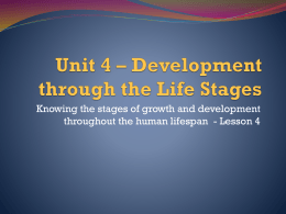 Unit 4 – Development through the Life Stages -