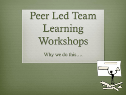Peer Led Team Learning Workshops