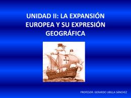 UNIDAD II: LA EXPANSIÓN EUROPEA Y SU EXPRESIÓN