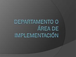 Departamento o área de implementación