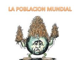LA POBLACION MUNDIAL - IES Dr. Lluís Simarro: