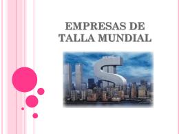 EMPRESAS DE TALLA MUNDIAL