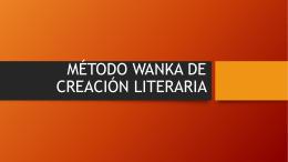 MÉTODO WANKA DE CREACIÓN LITERARIA