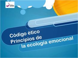 CÓDIGO ÉTICO Principios ecológicos emocionales
