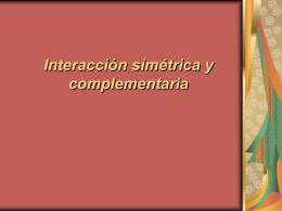 Interacción simétrica y complementaria