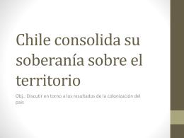 Chile consolida su soberanía sobre el territorio