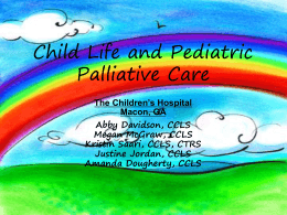 Child Life and Pediatric Pallative Care