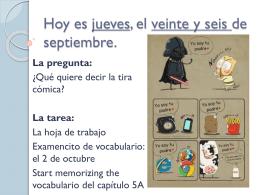 Hoy es jueves, el veinte y seis de septiembre.