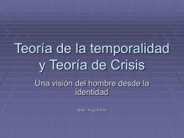 Teoría de la temporalidad y Teoría de Crisis