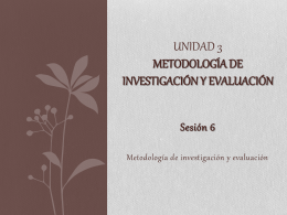 UNIDAD 3 METODOLOGÍA DE INVESTIGACIÓN Y