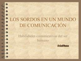 LOS SORDOS EN UN MUNDO DE COMUNICACIÓN