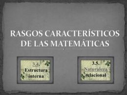 RASGOS CARACTERÍSTICOS DE LAS MATEMÁTICAS