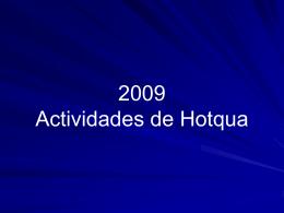 Hotqua Aktivitäten 2009