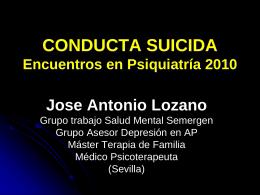 CONDUCTA SUICIDA Encuentros en Psiquiatría 2010