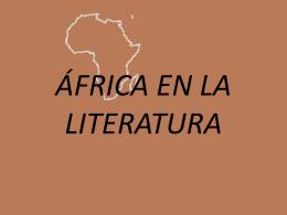ÁFRICA EN LA LITERATURA O ÁFRICA Y LA LITERATURA