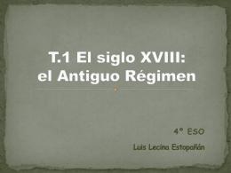 T.1 El siglo XVIII: el Antiguo Régimen