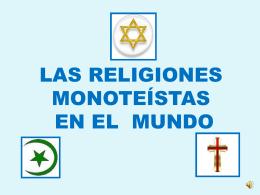 LAS RELIGIONES MONOTEÍSTAS EN EL MUNDO