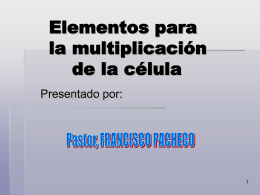 Elementos para la multiplicación de la célula