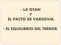 LA OTAN Y EL PACTO DE VARSOVIA. · EL EQUILIBRIO