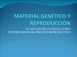 MATERIAL GENÉTICO Y REPRODUCCIÓN